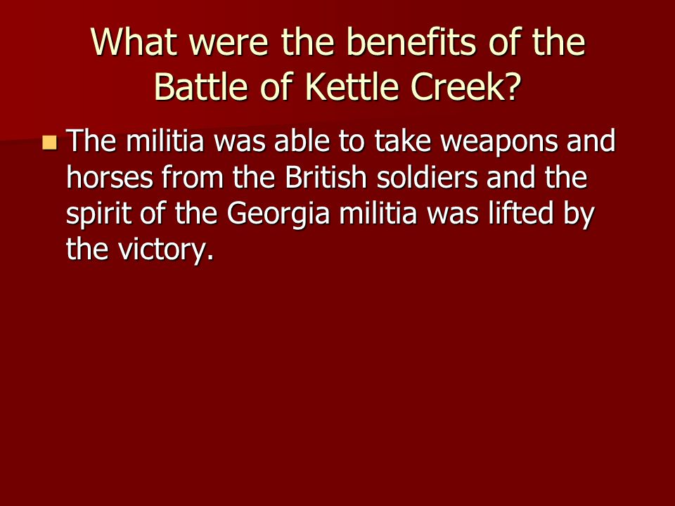 What were the benefits of the Battle of Kettle Creek