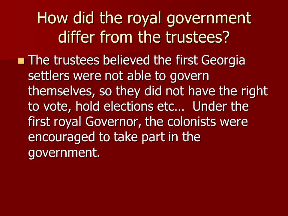 How did the royal government differ from the trustees