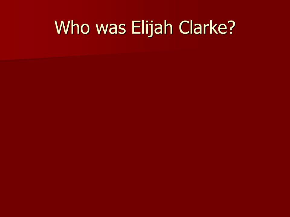 Who was Elijah Clarke