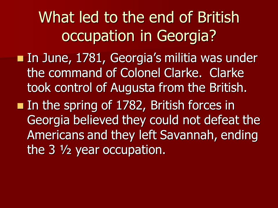 What led to the end of British occupation in Georgia
