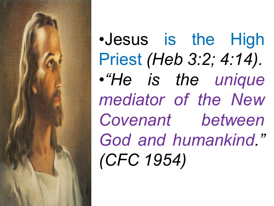 Jesus is the High Priest (Heb 3:2; 4:14).