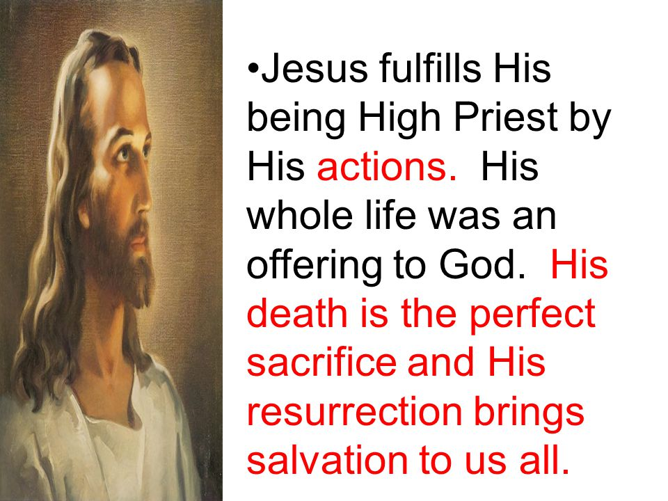 Jesus fulfills His being High Priest by His actions