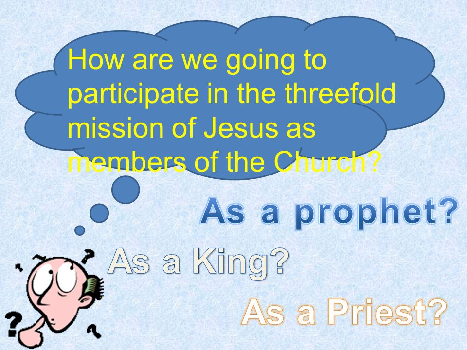 As a prophet As a King As a Priest