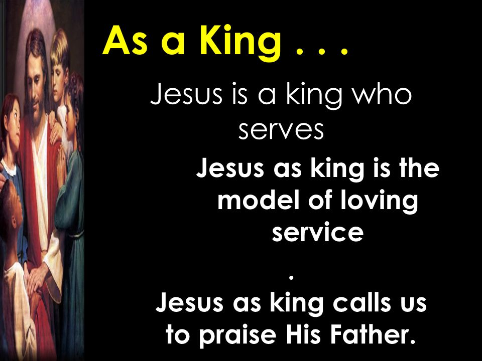 Jesus is a king who serves