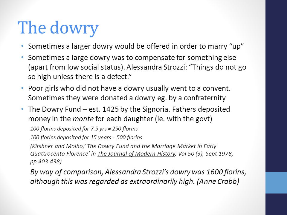 The dowry Sometimes a larger dowry would be offered in order to marry up