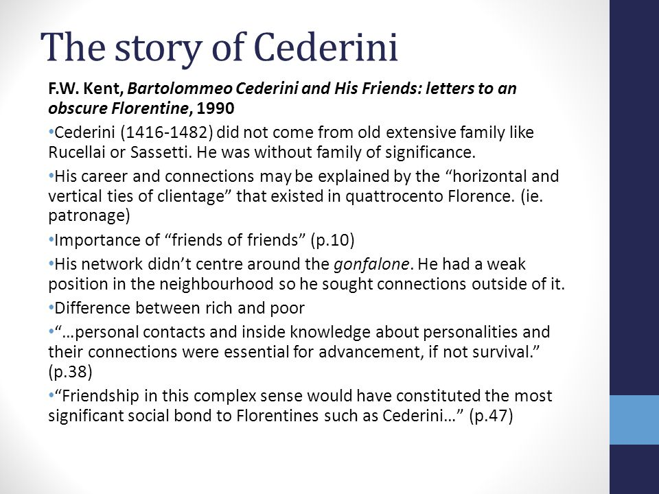 The story of Cederini F.W. Kent, Bartolommeo Cederini and His Friends: letters to an obscure Florentine, 1990.