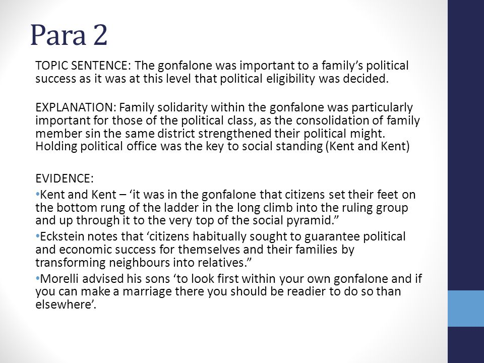 Para 2 TOPIC SENTENCE: The gonfalone was important to a family's political success as it was at this level that political eligibility was decided.