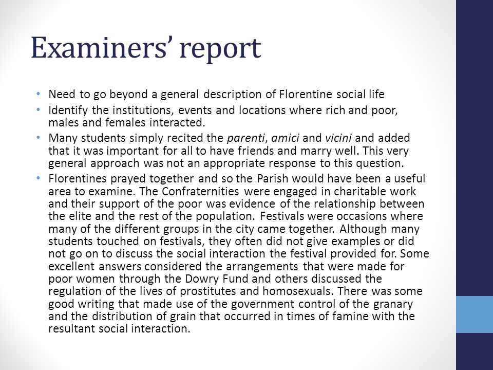Examiners' report Need to go beyond a general description of Florentine social life.