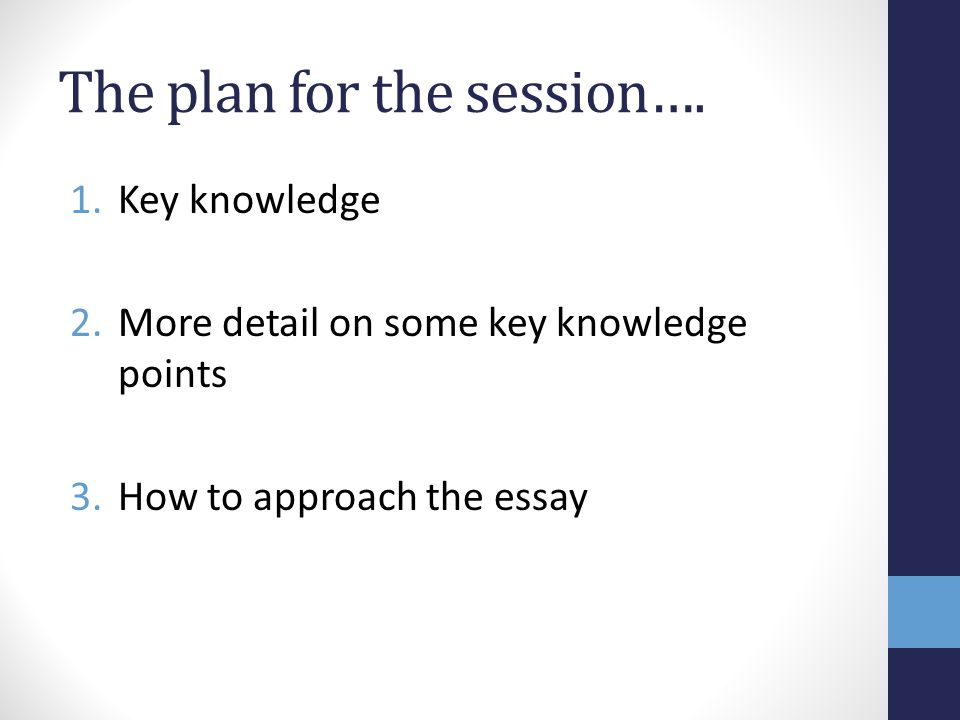 The plan for the session….