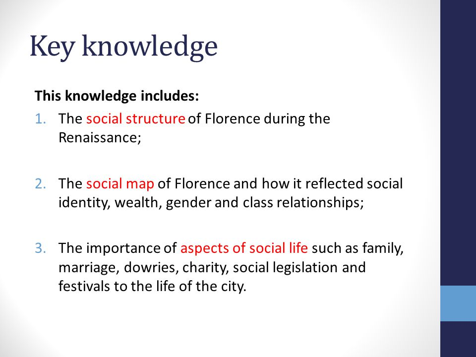 Key knowledge This knowledge includes: