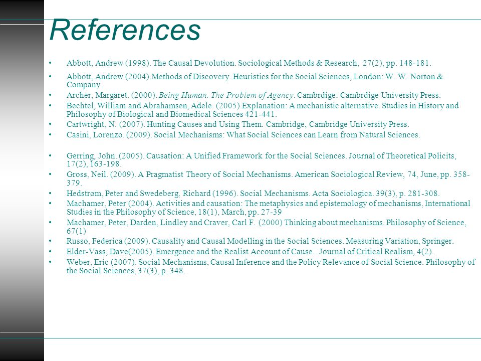 References Abbott, Andrew (1998). The Causal Devolution. Sociological Methods & Research, 27(2), pp. 148-181.