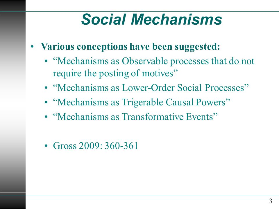 Social Mechanisms Various conceptions have been suggested: