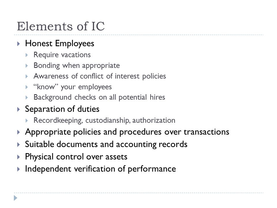 Elements of IC Honest Employees Separation of duties