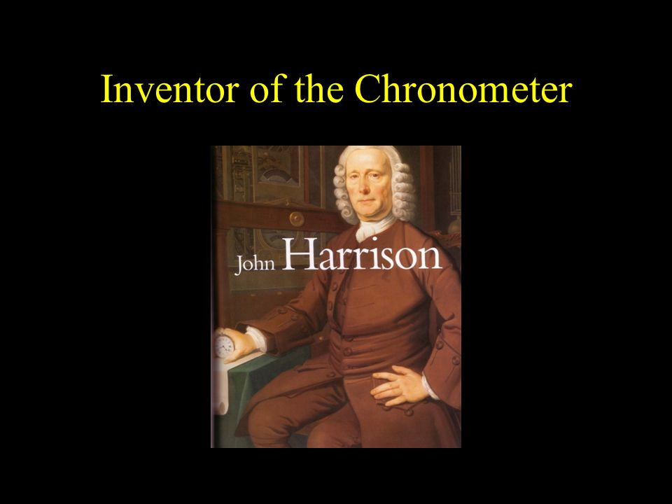 Inventor of the Chronometer