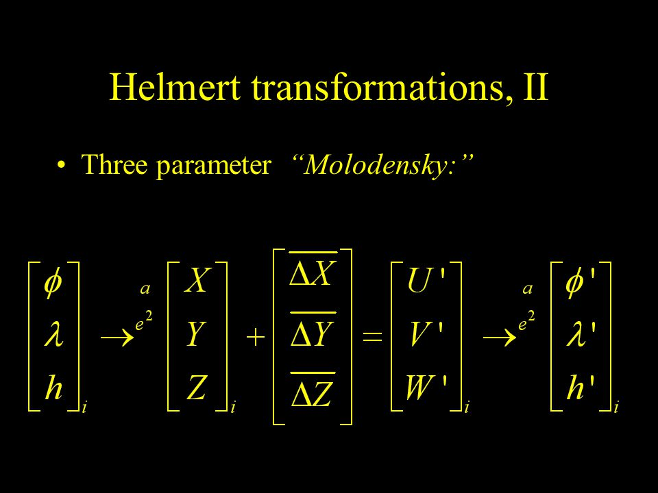 Helmert transformations, II