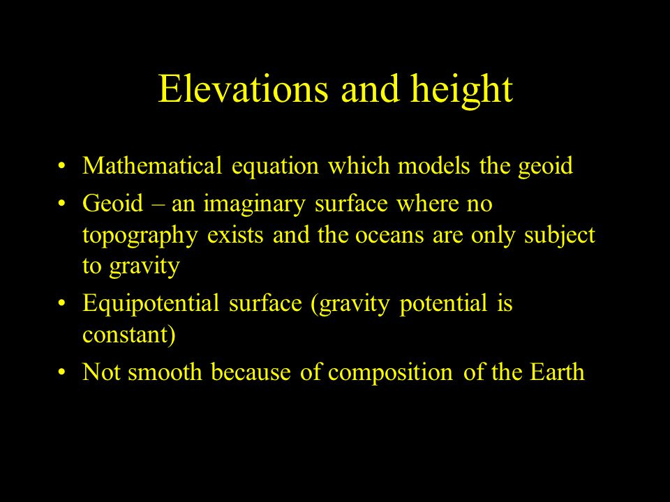 Elevations and height Mathematical equation which models the geoid