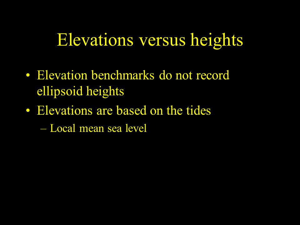 Elevations versus heights