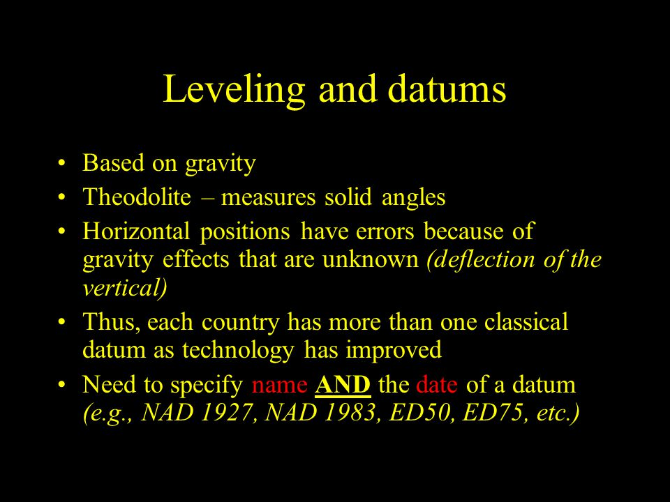 Leveling and datums Based on gravity