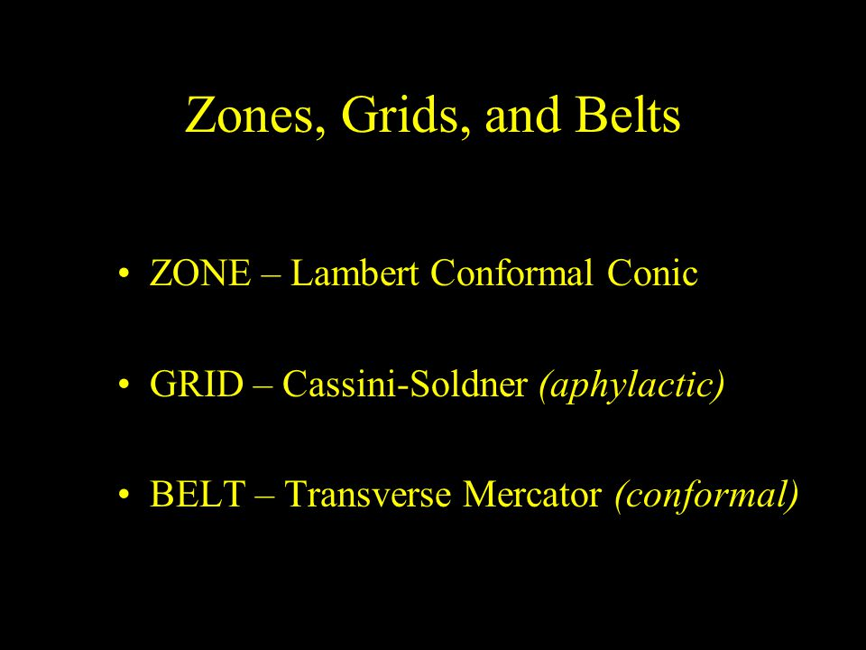 Zones, Grids, and Belts ZONE – Lambert Conformal Conic