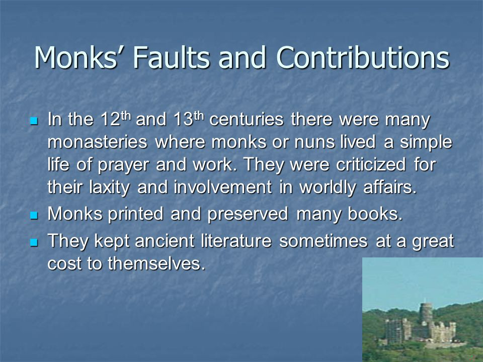 Monks' Faults and Contributions