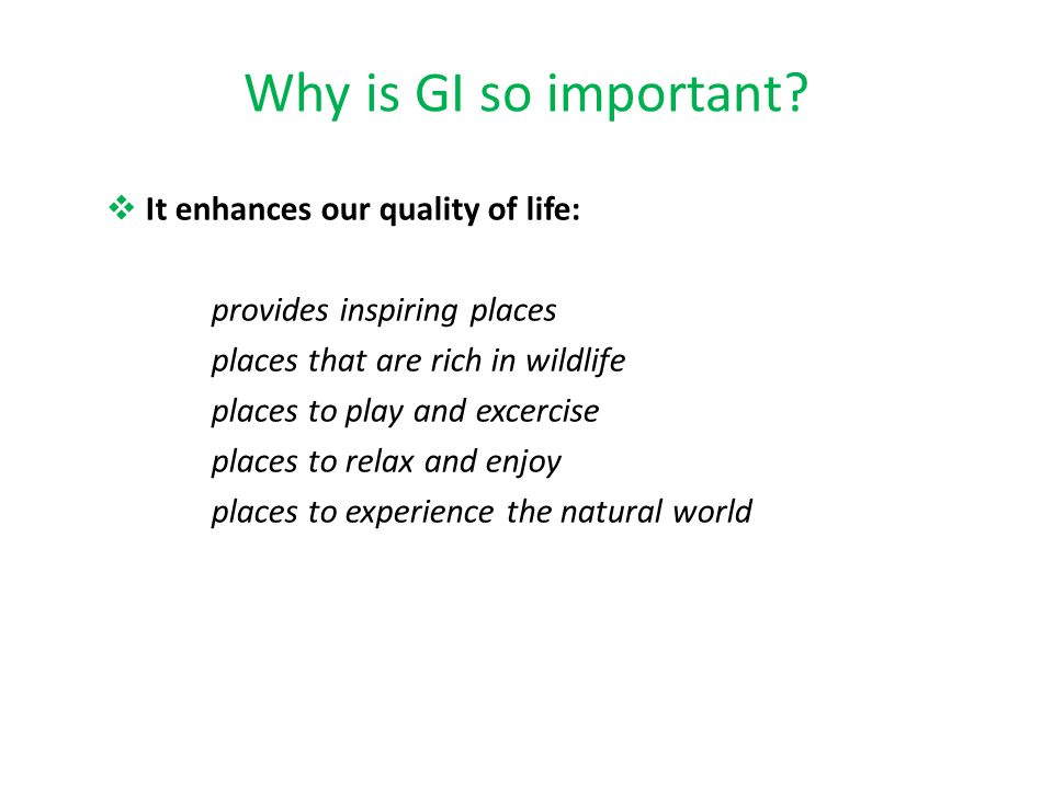 Why is GI so important It enhances our quality of life: