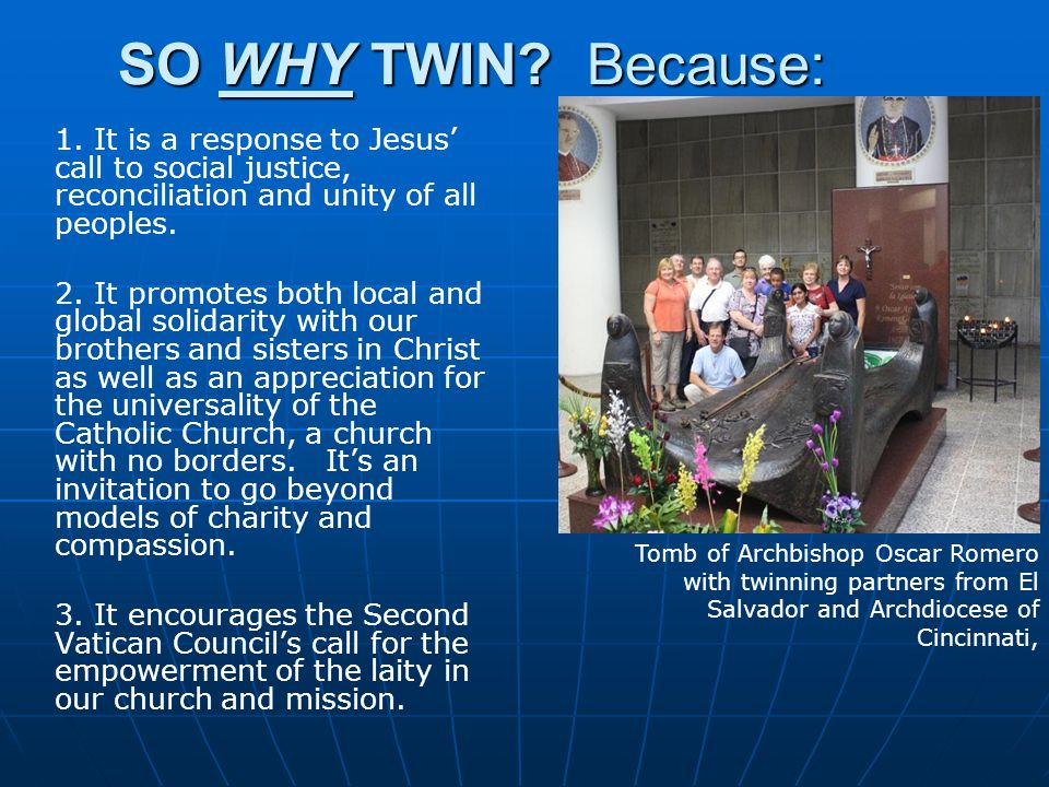 SO WHY TWIN Because: 1. It is a response to Jesus' call to social justice, reconciliation and unity of all peoples.