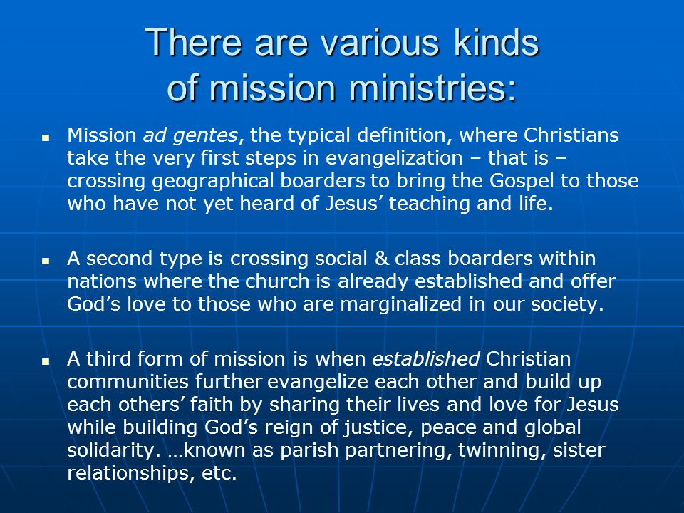 There are various kinds of mission ministries: