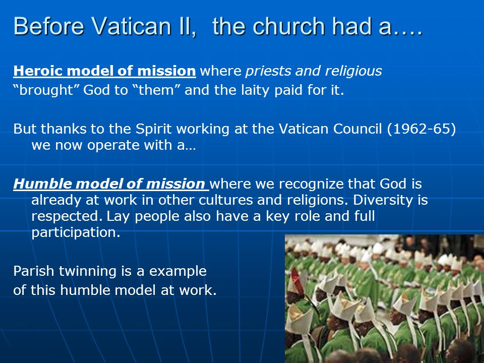 Before Vatican II, the church had a….