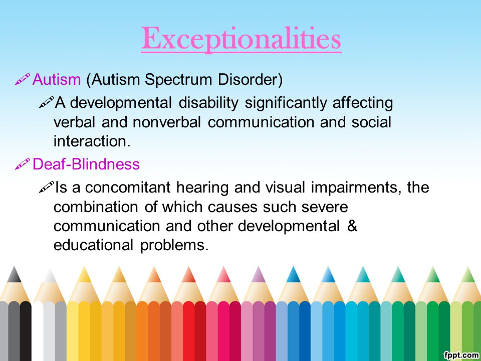 Exceptionalities Autism (Autism Spectrum Disorder)
