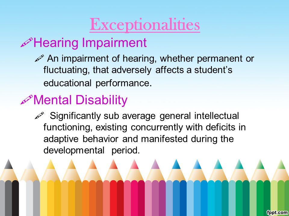 Exceptionalities Hearing Impairment Mental Disability