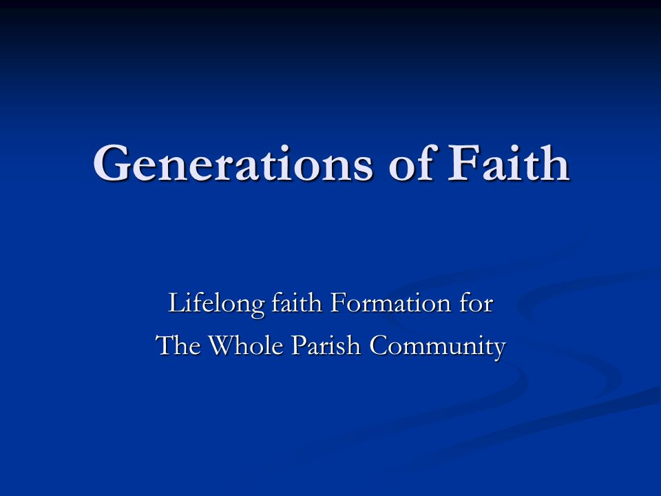 Lifelong faith Formation for The Whole Parish Community