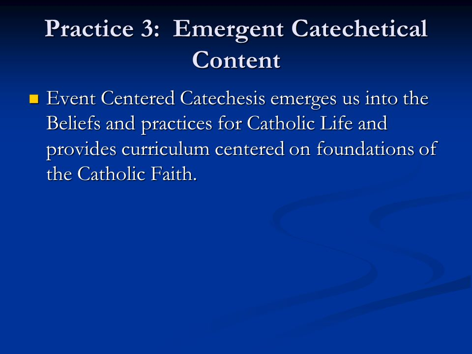 Practice 3: Emergent Catechetical Content