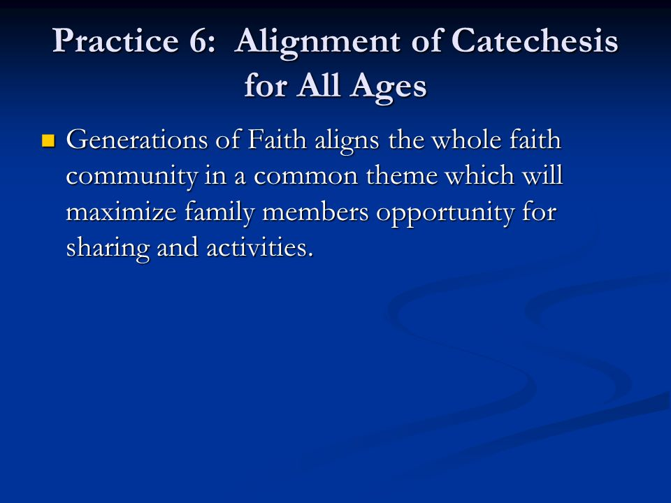 Practice 6: Alignment of Catechesis for All Ages