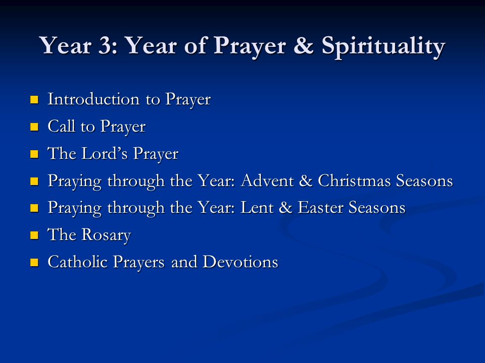 Year 3: Year of Prayer & Spirituality