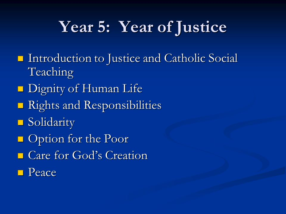 Year 5: Year of Justice Introduction to Justice and Catholic Social Teaching. Dignity of Human Life.