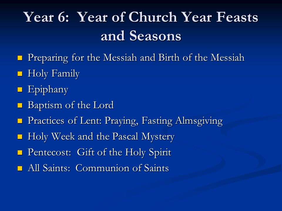 Year 6: Year of Church Year Feasts and Seasons