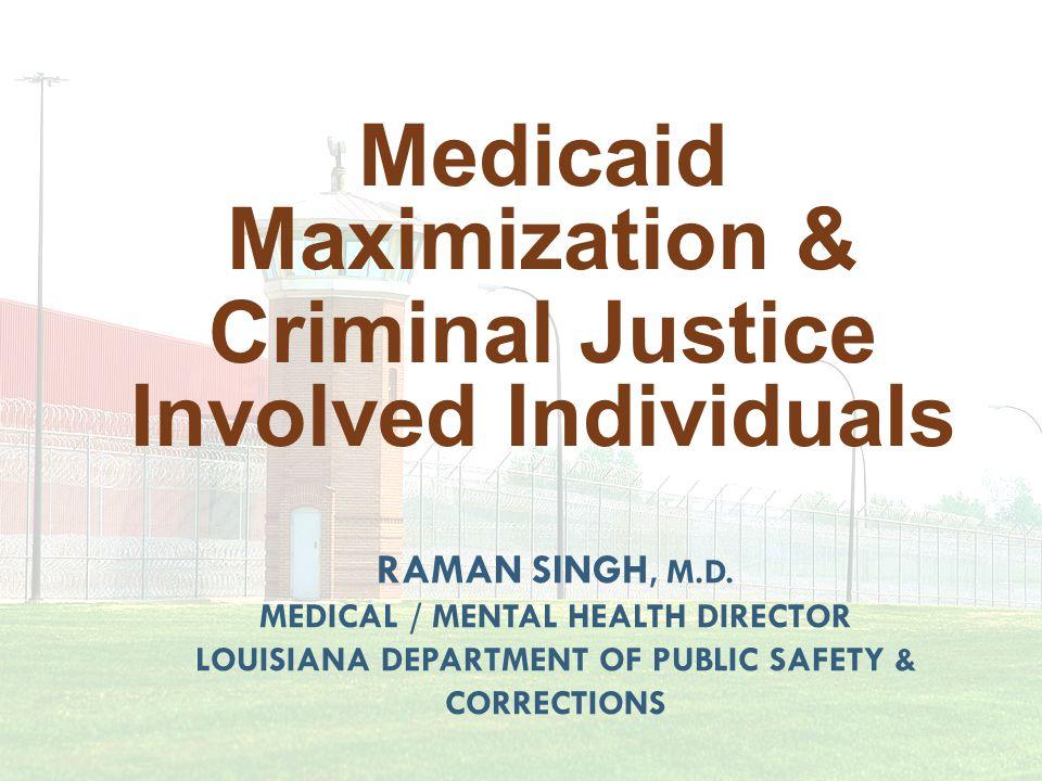 Medicaid Maximization & Criminal Justice Involved Individuals
