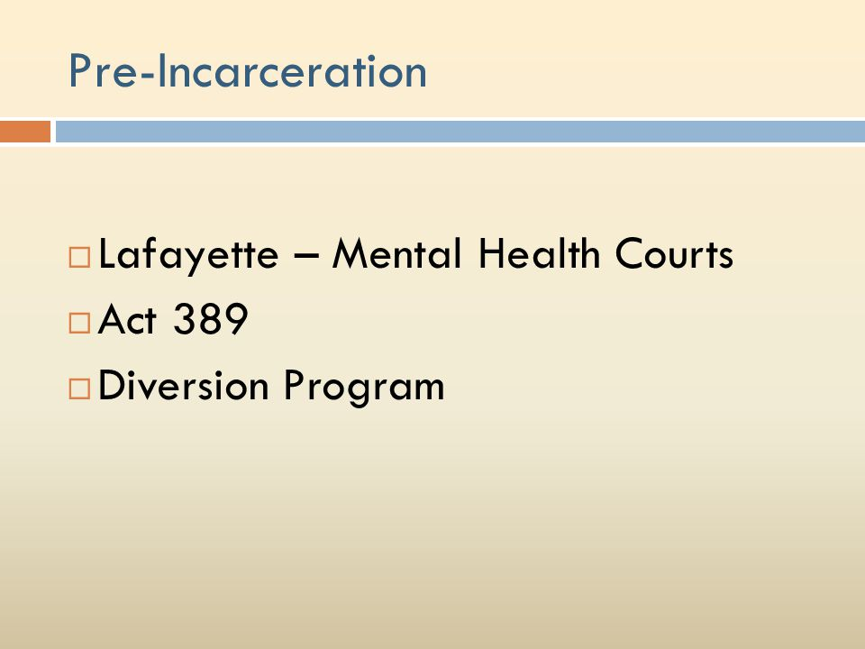 Pre-Incarceration Lafayette – Mental Health Courts Act 389