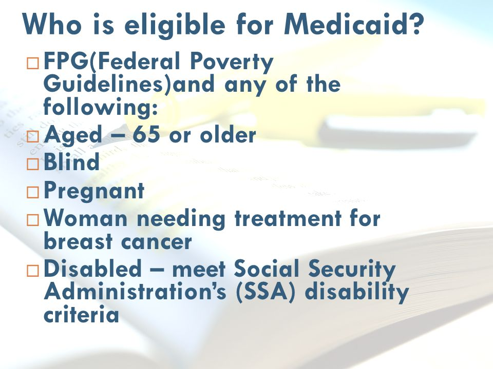 Who is eligible for Medicaid