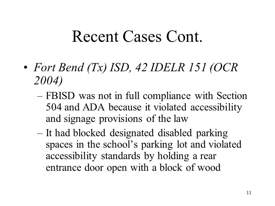 Recent Cases Cont. Fort Bend (Tx) ISD, 42 IDELR 151 (OCR 2004)