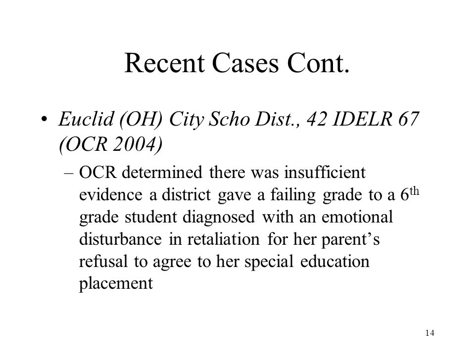 Recent Cases Cont. Euclid (OH) City Scho Dist., 42 IDELR 67 (OCR 2004)