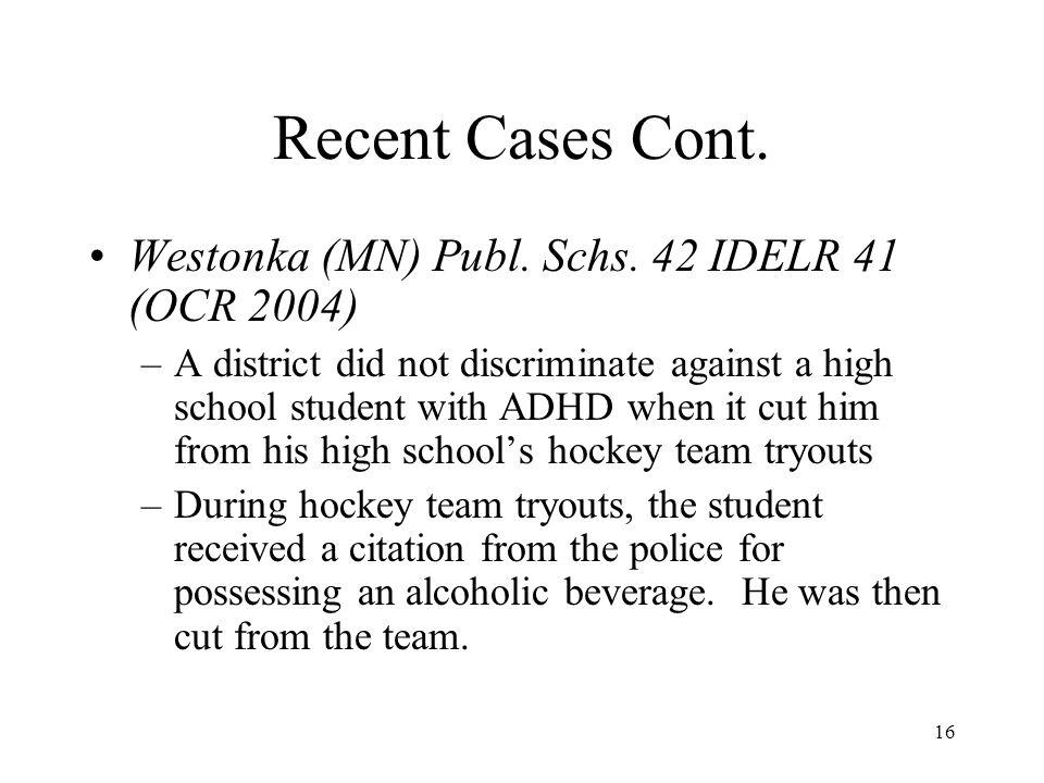 Recent Cases Cont. Westonka (MN) Publ. Schs. 42 IDELR 41 (OCR 2004)