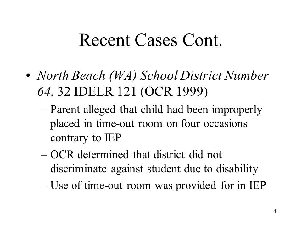 Recent Cases Cont. North Beach (WA) School District Number 64, 32 IDELR 121 (OCR 1999)