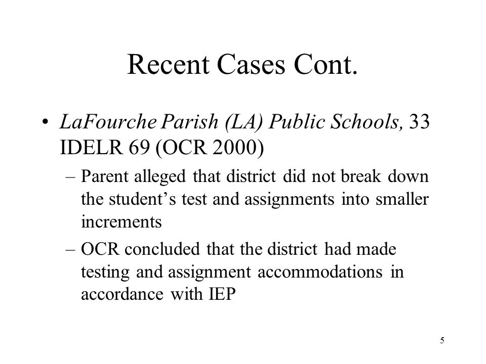 Recent Cases Cont. LaFourche Parish (LA) Public Schools, 33 IDELR 69 (OCR 2000)