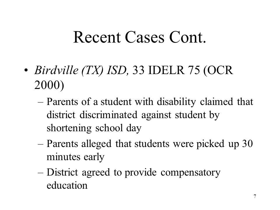 Recent Cases Cont. Birdville (TX) ISD, 33 IDELR 75 (OCR 2000)