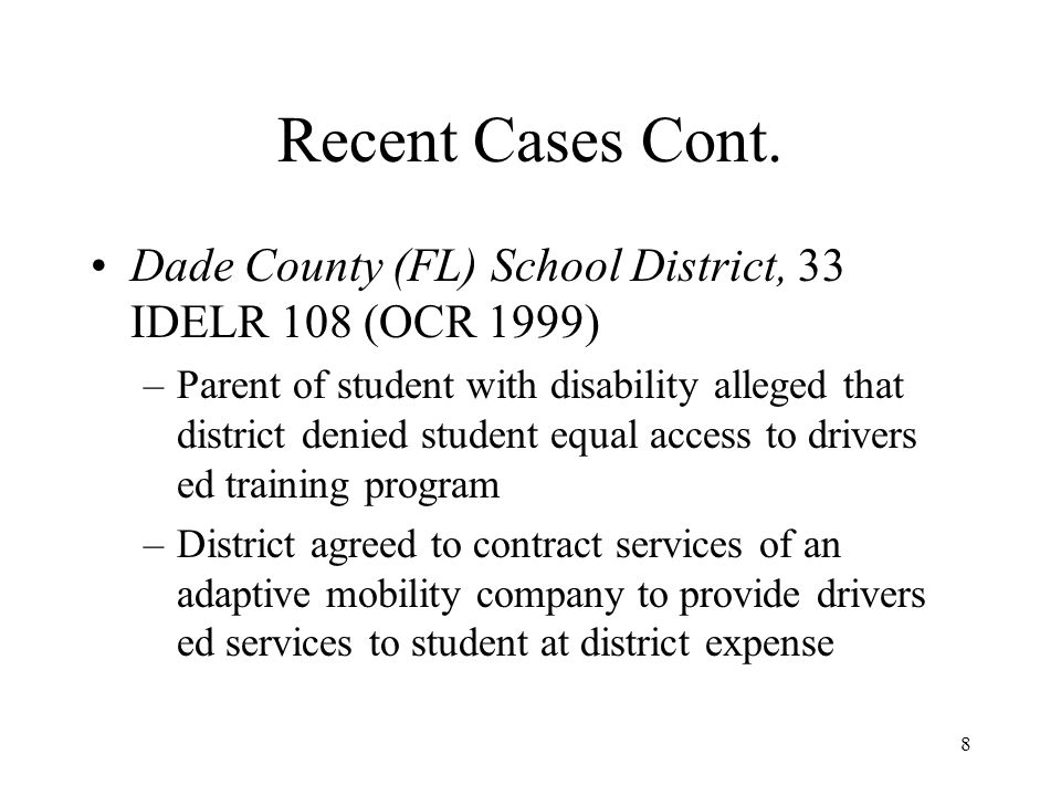 Recent Cases Cont. Dade County (FL) School District, 33 IDELR 108 (OCR 1999)