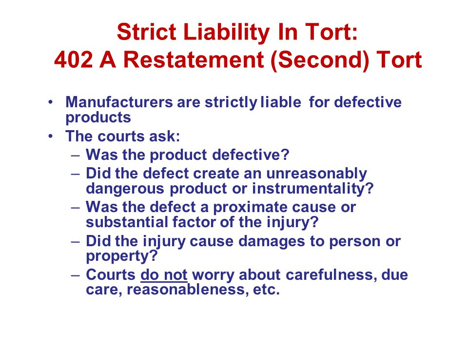 Strict Liability In Tort: 402 A Restatement (Second) Tort