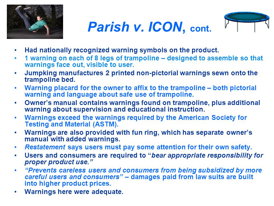 Parish v. ICON, cont. Had nationally recognized warning symbols on the product.