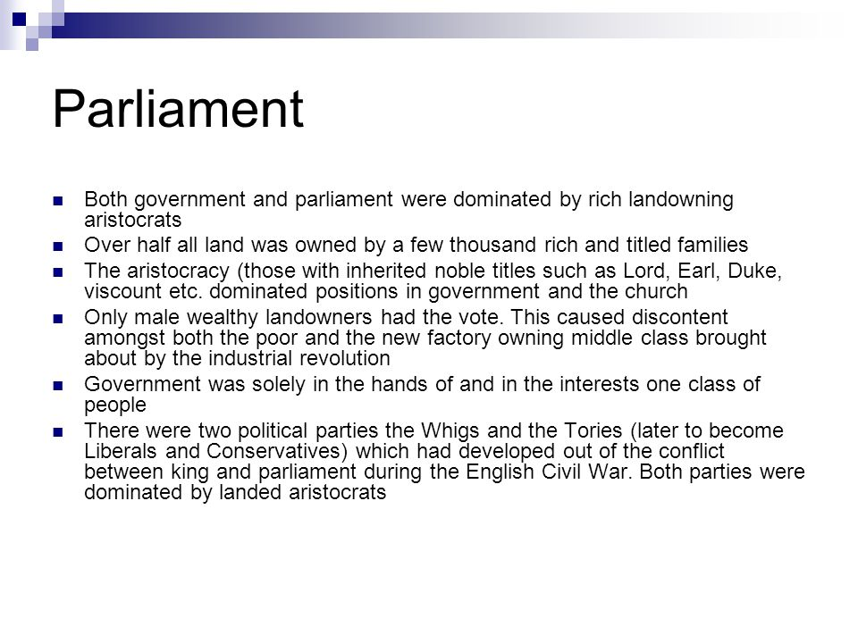 Parliament Both government and parliament were dominated by rich landowning aristocrats.