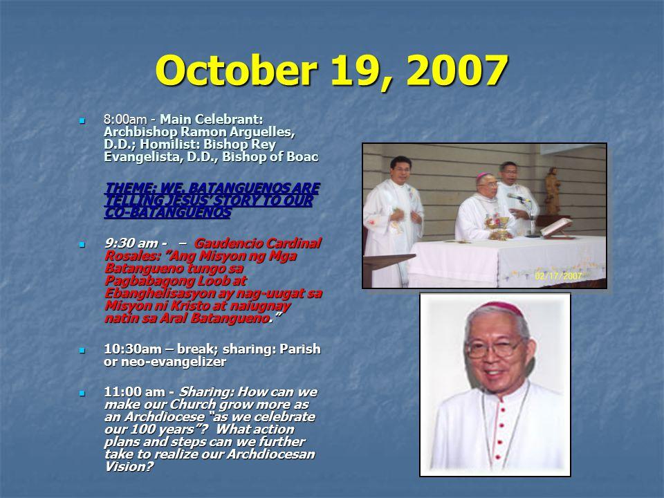 October 19, 2007 8:00am - Main Celebrant: Archbishop Ramon Arguelles, D.D.; Homilist: Bishop Rey Evangelista, D.D., Bishop of Boac.